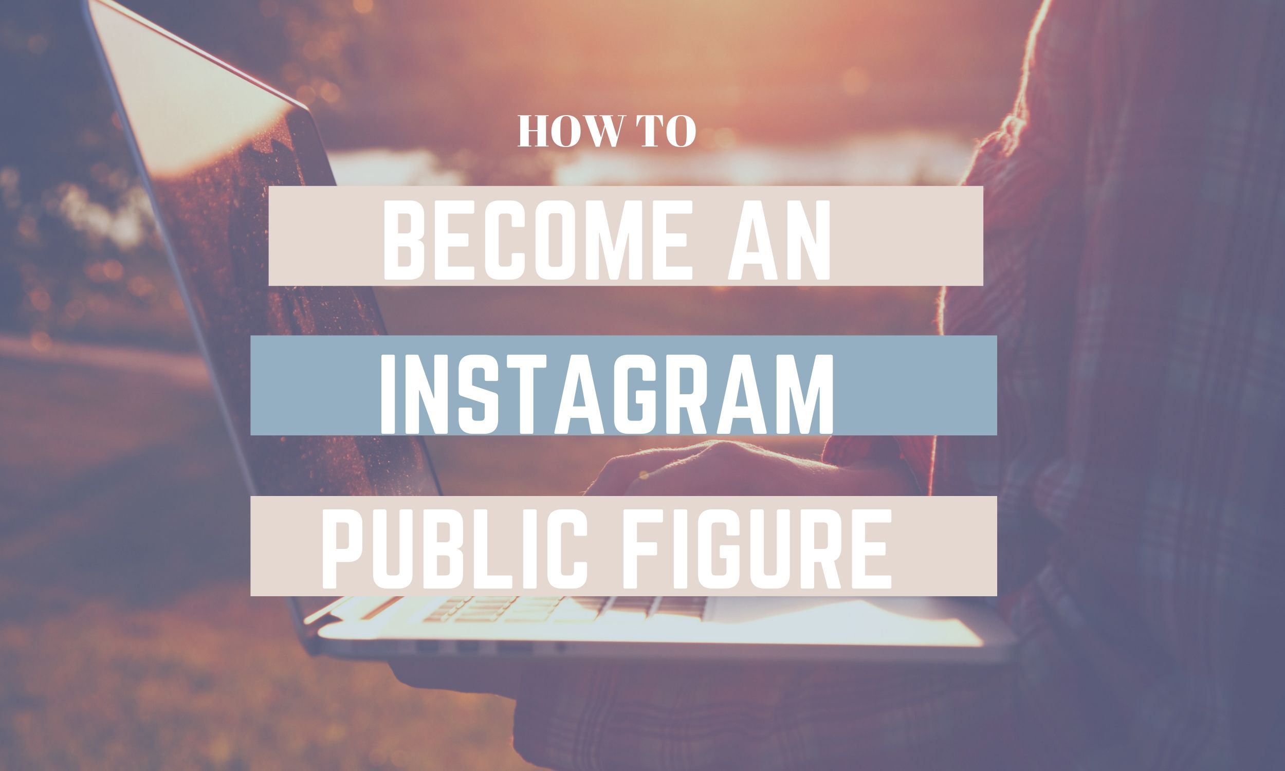 How to Become an Instagram Public Figure.jpg