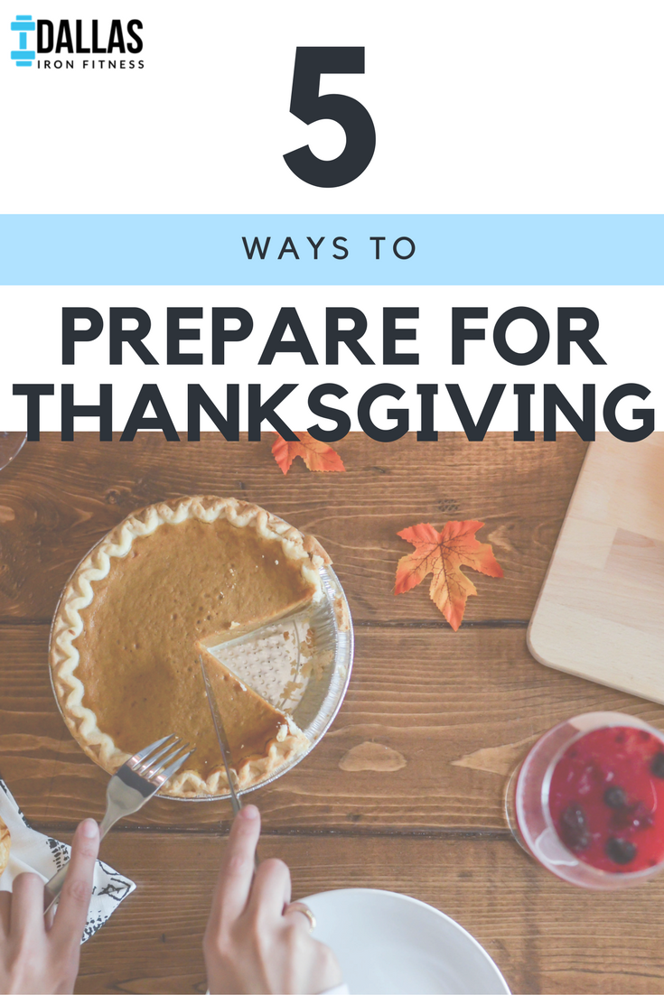 Dallas Iron Fitness -- 5 Ways to Prepare for Thanksgiving.png