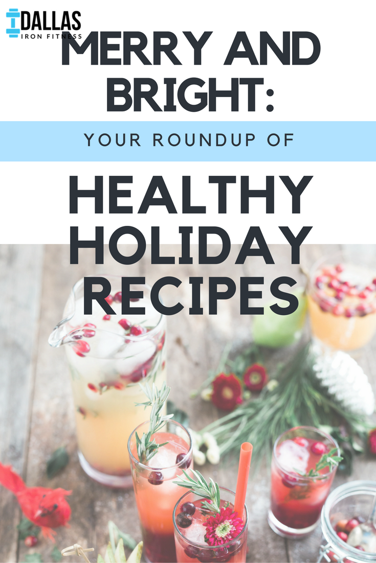 Dallas Iron Fitness -- Merry and Bright_ Healthy Holiday Recipe Roundup.png