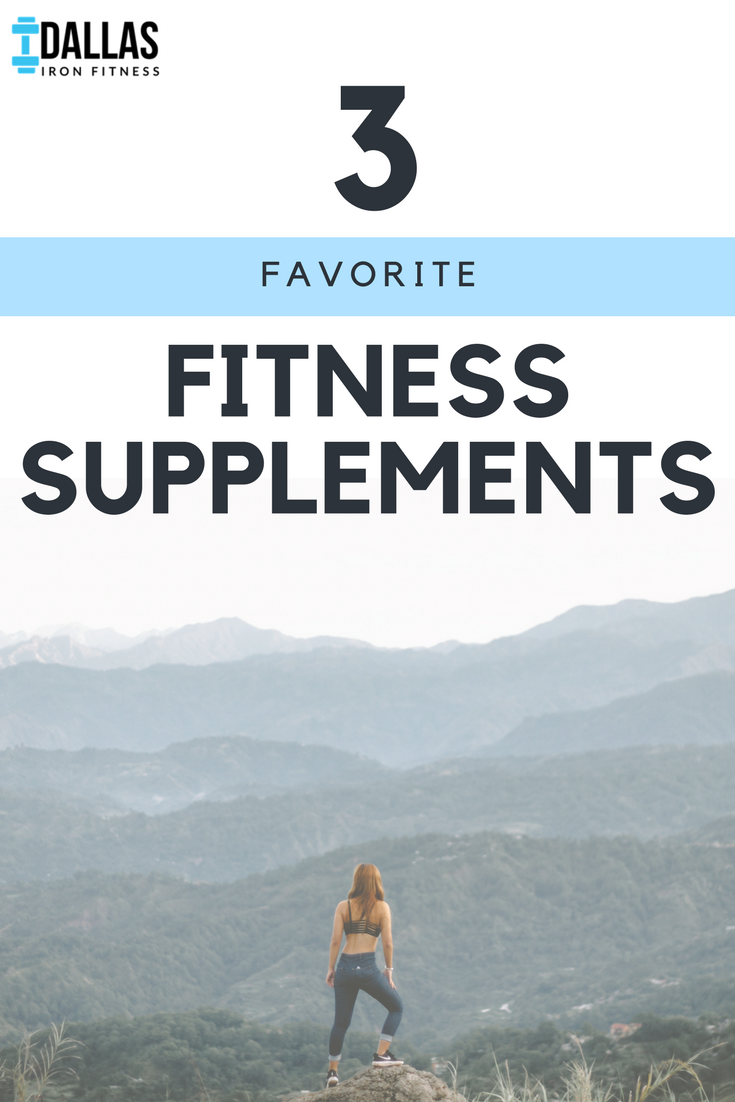 Dallas Iron Fitness -- An Intro to Our 3 Favorite Fitness Supplements.png