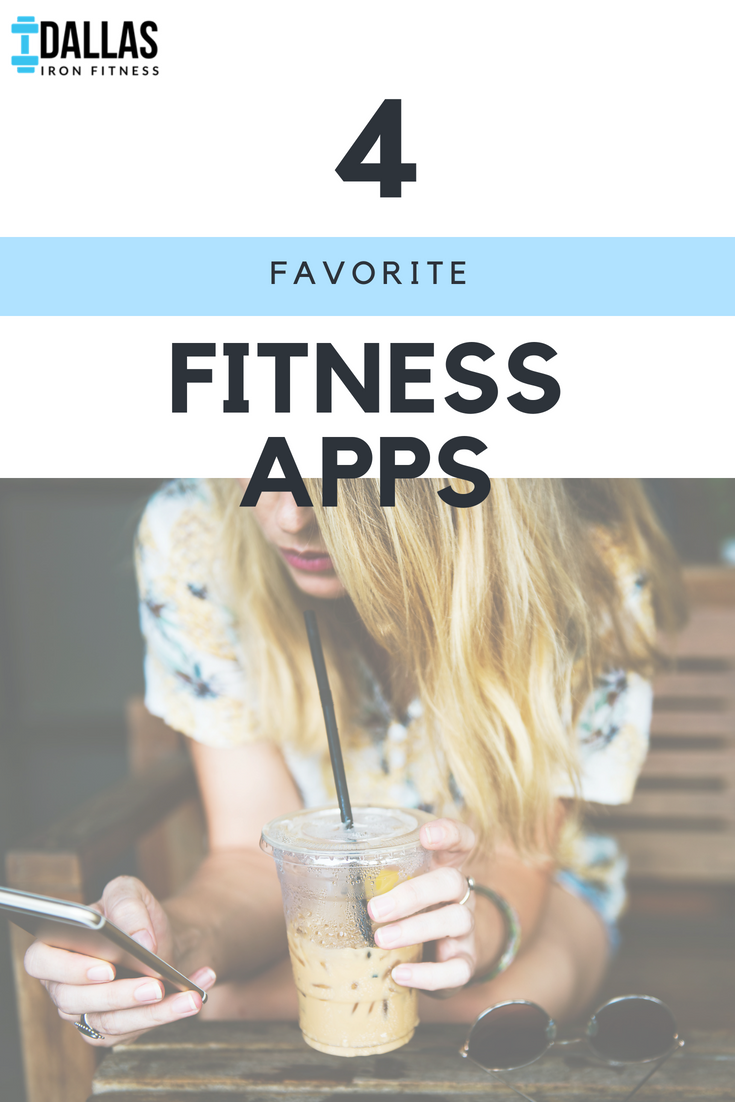 Dallas Iron Fitness -- Our 4 Favorite Fitness Apps.png
