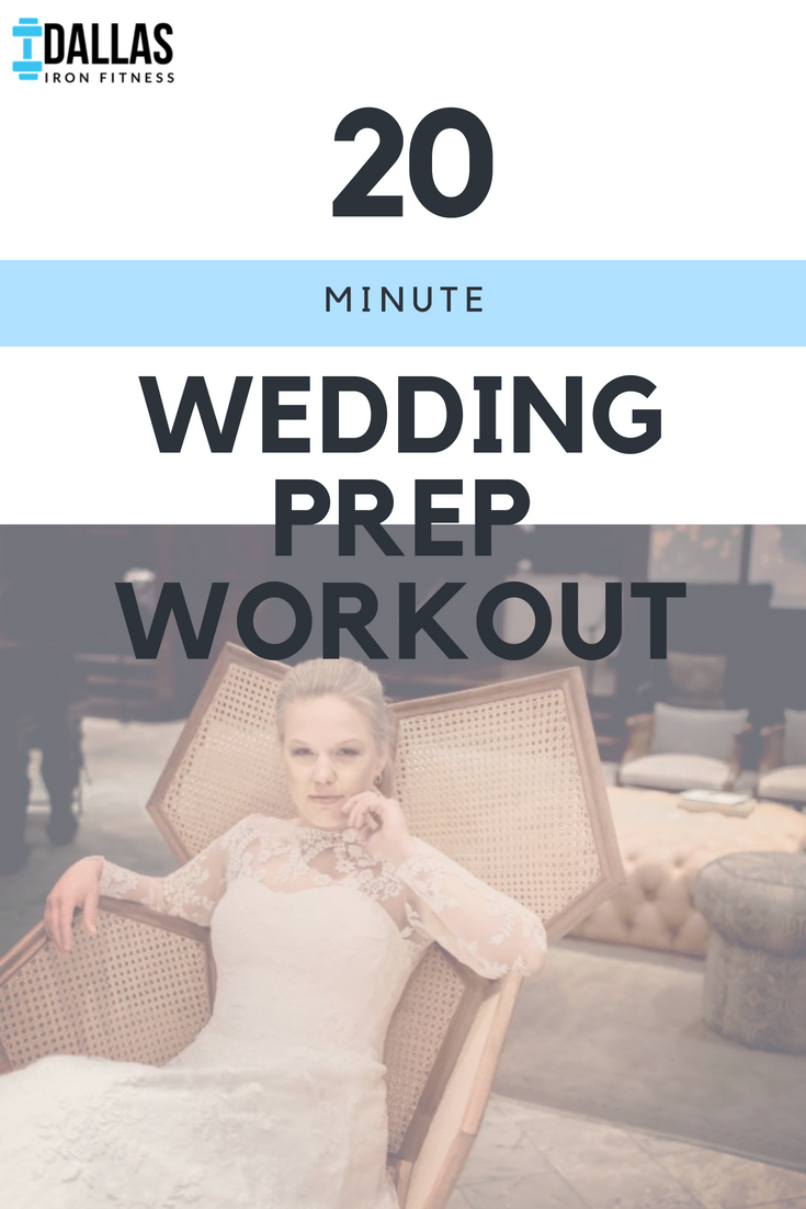 Dallas Iron Fitness -- 20 Minute Wedding Prep Workout.png