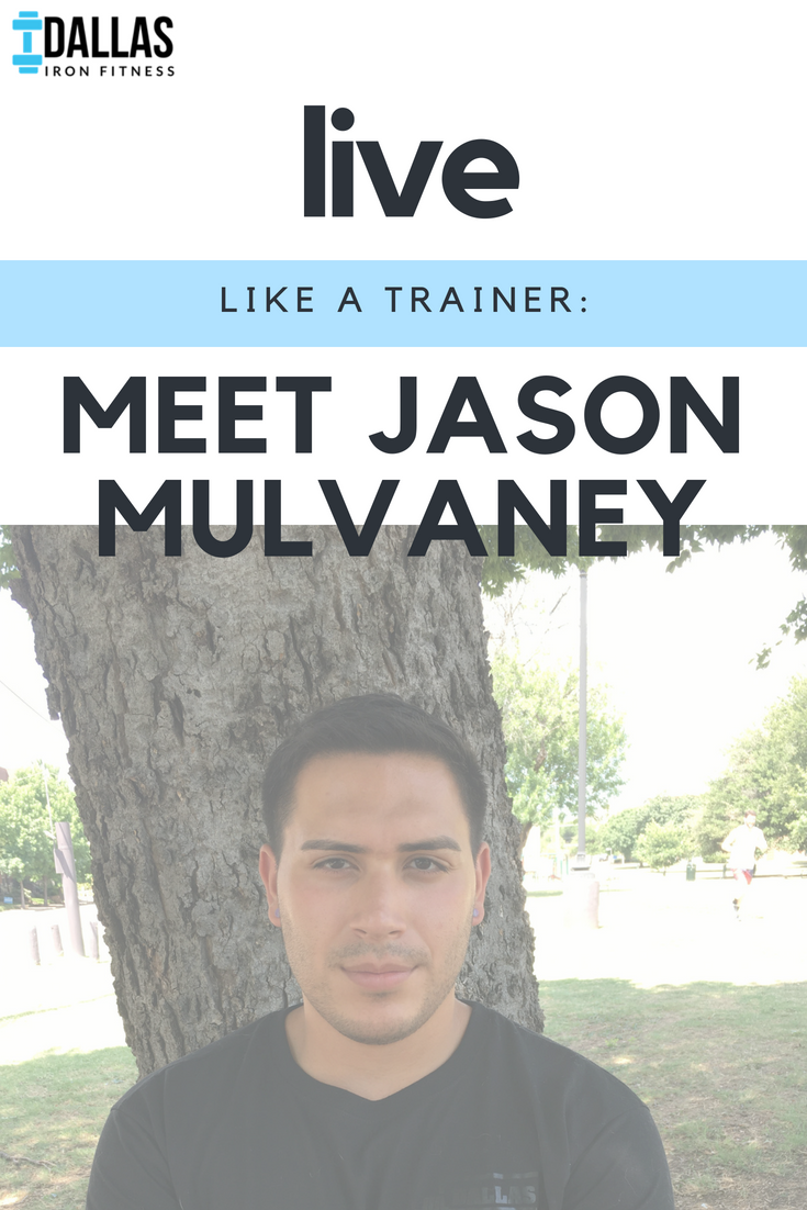 Dallas Iron Fitness -- Live Like A Trainer_ Jason Mulvaney.png
