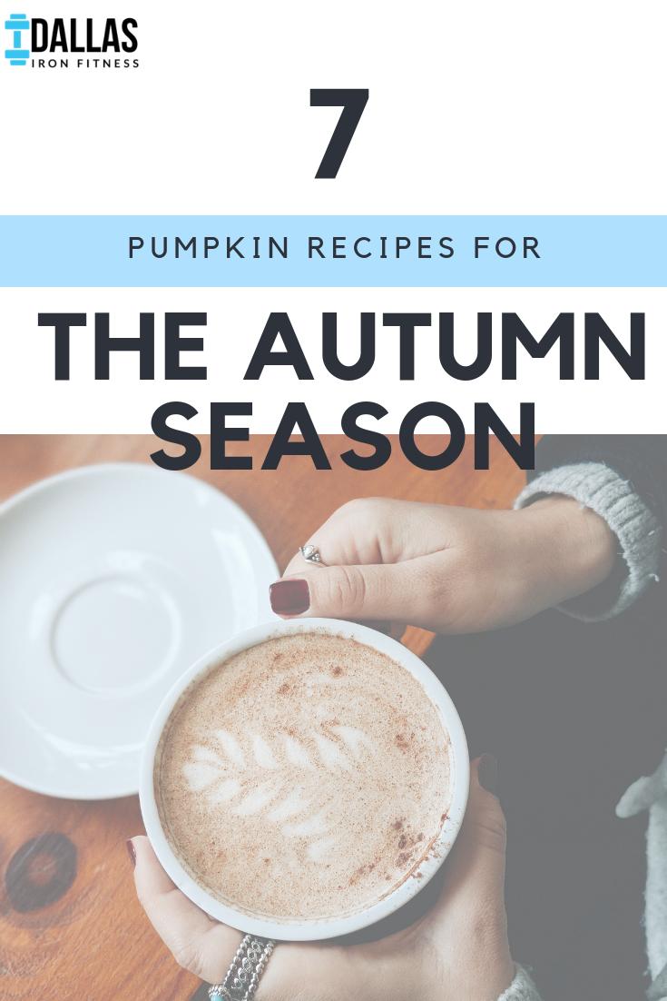 Dallas Iron Fitness -- 7 Pumpkin Recipes for the Autumn Season.png