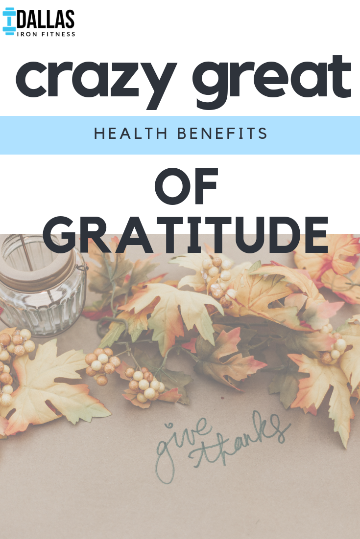 Dallas Iron Fitness -- Crazy Great Health Benefits of Gratitude.png