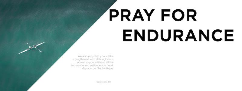 pray for endurance.jpg