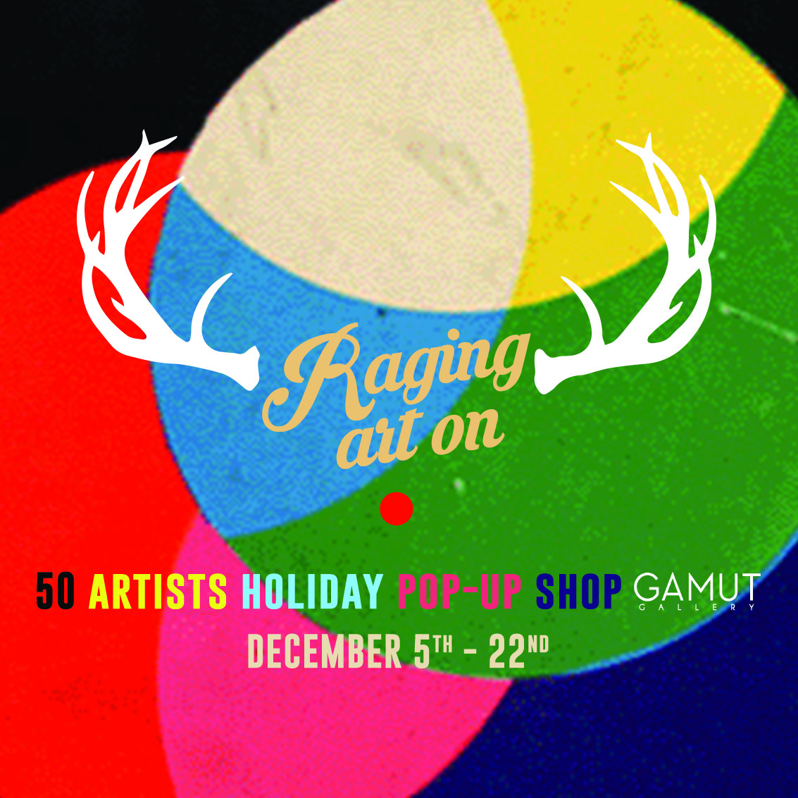 Reminder to pop on over to the Raging Art On that is still raging.  Thursday - Saturday December 13th -15th // 1-8PM Thursday - Saturday December 20th -22nd // 1-9PM