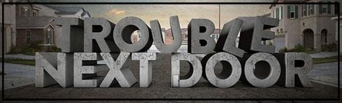 Trouble-Next-Door.jpg