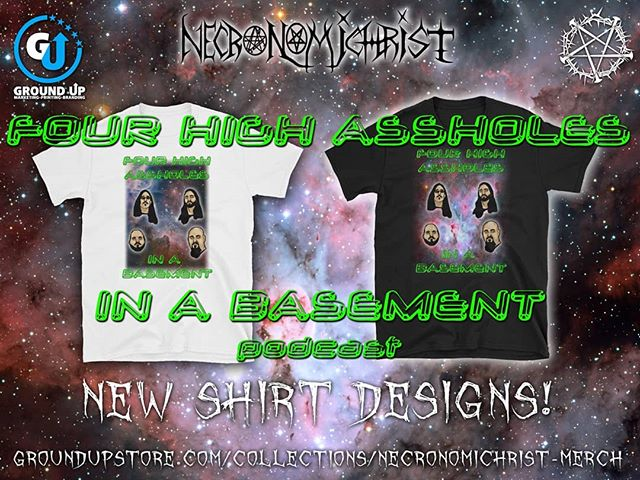 We also have shirt designs for our podcast, Four High Assholes in a Basement, now available online through Ground Up Marketing. Click the link in our bio to get yours today! Surely you've always wanted a shirt with 4 high assholes on it. We're in space!!! If you haven't heard the podcast yet, find us on Google Play/iTunes, or go to necronomichrist.com/podcast  @groundupmarketing @lennypattersonart #Necronomichrist #merch #tshirts #new #extrememetal #progressive #undergroundmetal #FourHighAssholesInABasement #podcast #comedy #space #cannabis