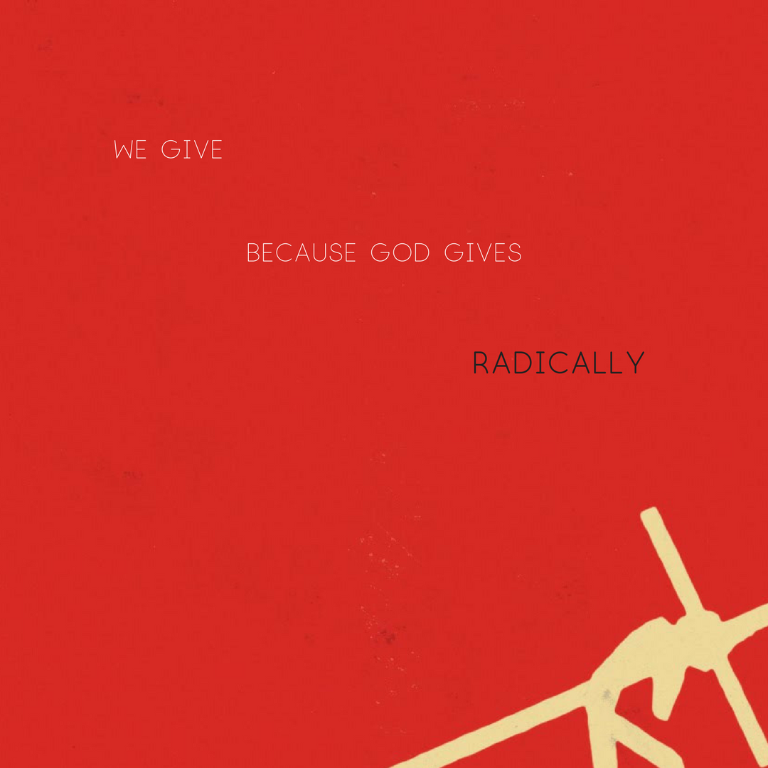 We give, because God gives radically.png