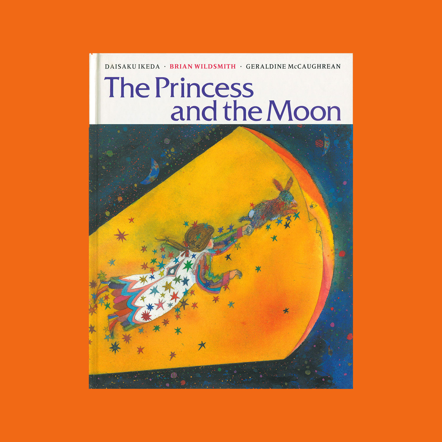 """THE PRINCESS AND THE MOON - Written by Daisaku Ikeda, translated into English by Geraldine McCaughrean, illustrated by Brian Wildsmith. 1991""""When the Great Rabbit carries the ill-tempered Sophie off to the moon she comes to understand that to be treated like a princess she must look for the best in other people and herself.""""""""We are constantly reminded that this peerless illustrator is also a painter of abstract""""Junior Bookshelf"""