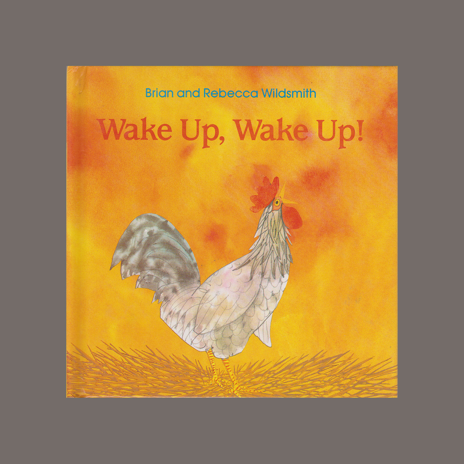 """WAKE UP, WAKE UP ! - 1993""""The sun wakes up the rooster who crows and wakes up the goose who honks and wakes up the sheep who bleat and so on until all the farm animals wake the farmer who feeds them…"""""""