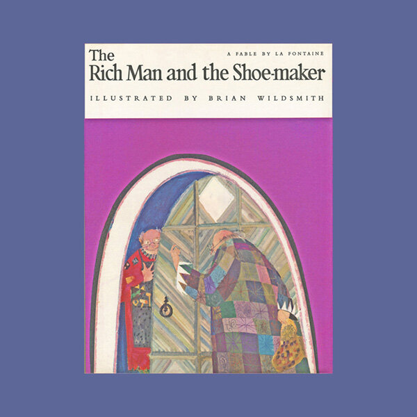 THE RICH MAN AND THE SHOE-MAKER