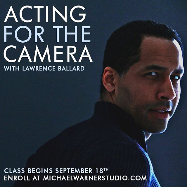 Lawrence Ballard returns to teach Acting For The Camera beginning September 18th! Visit MichaelWarnerStudio.com for more details! #actingclass #nycactor