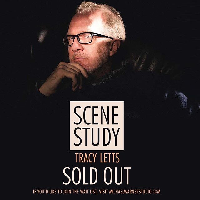 The Tracy Letts Scene Study is SOLD OUT! There is a waitlist.  There are a few spot left in the Saturday Scene Study but it's filling up fast.  Go to michaelwarnerstudio.com to enroll or to sign up for the waitlist.