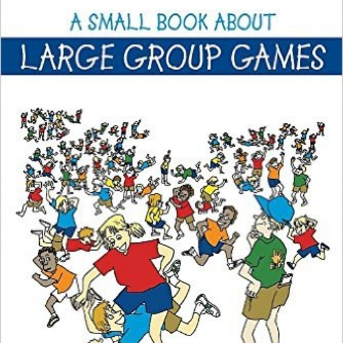 A Small Book about Large Group Games - A Small Book About Large Group Games is a compilation of Karl Rohnke's BEST games and initiative problems designed specifically for large groups.
