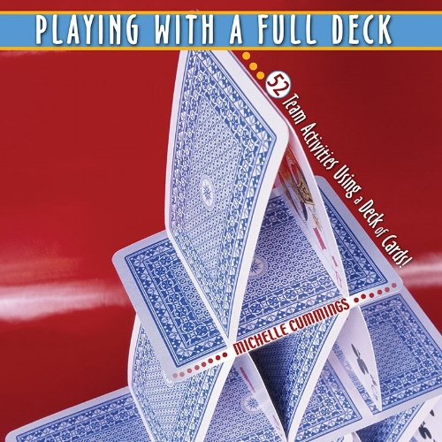 Playing With a Full Deck - This book is jam packed with the best experiential activities out there using a simple deck of playing cards.