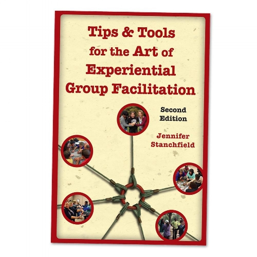 Tips and Tools - The Art of Experiential Group Facilitation