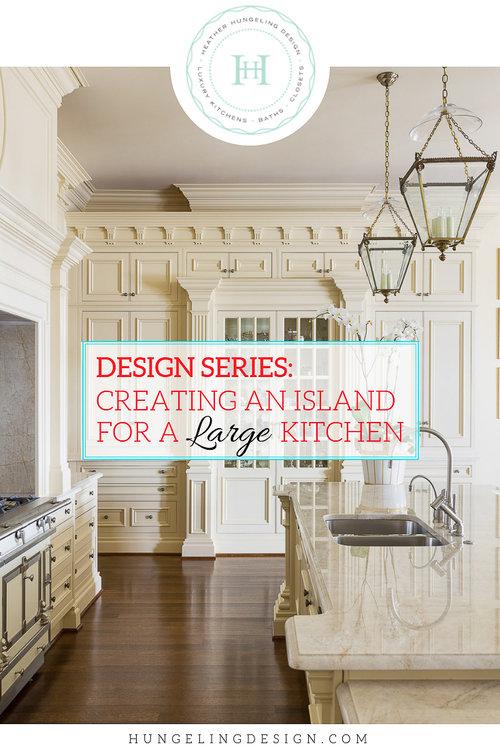 Designing a Large Kitchen Island — Heather Hungeling Design