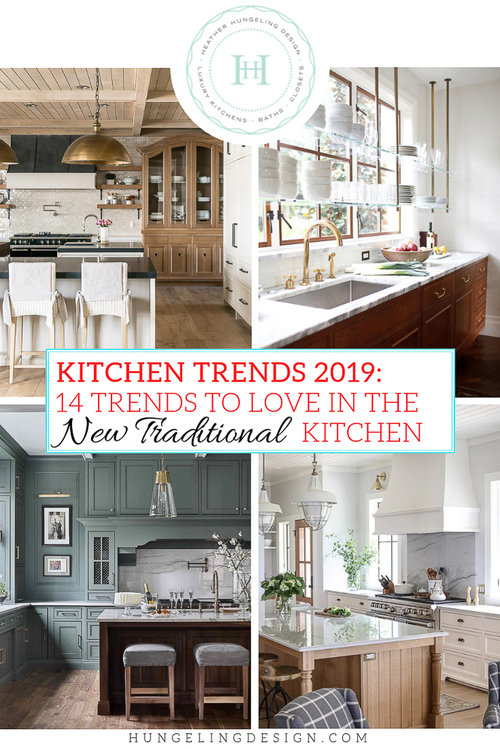 Kitchen Trends 2019 The New Traditional Kitchen Heather Hungeling Design