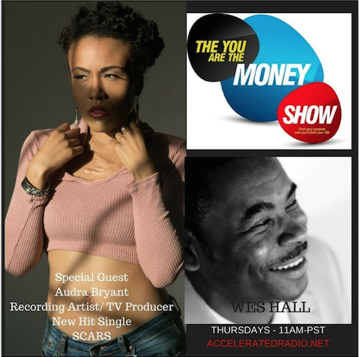 You Are the Money Show w/ Wes Hall - Interview with Audra Bryant