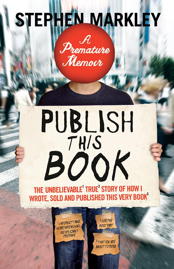 publish this book, book, stephen markley, author, memoir