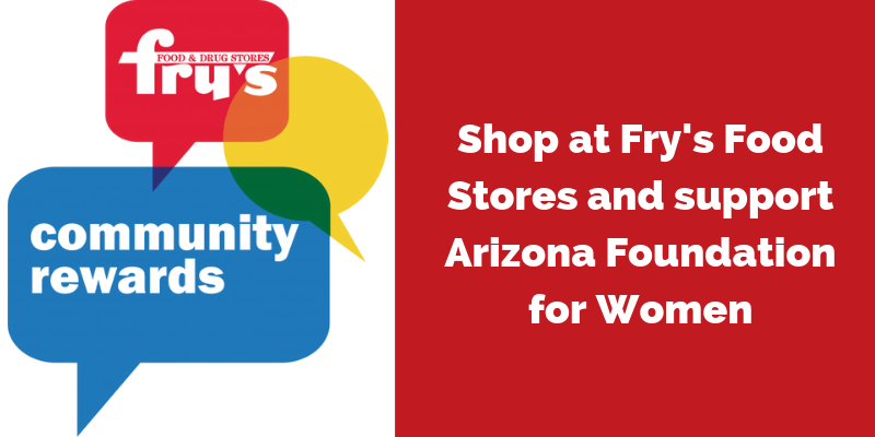 Shop at Fry's Food Store and support Arizona Foundation for Women.png