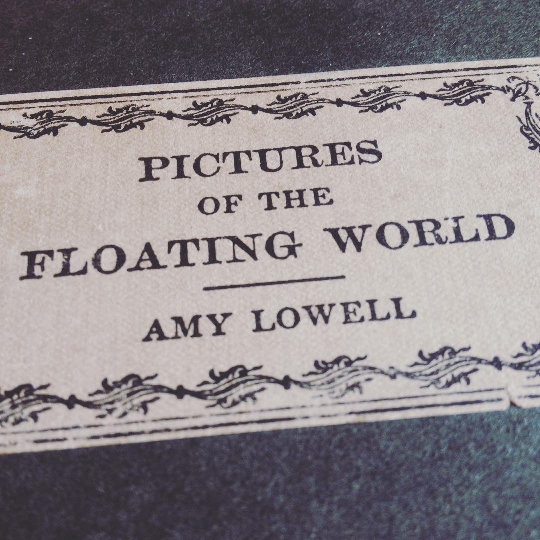 PicturesOfTheFloatingWorldAmyLowell.jpg