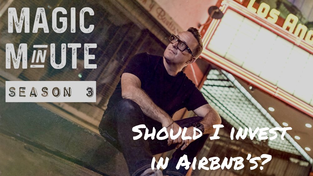 Should I Invest In AirBnb's? - Magic Minute Season 3
