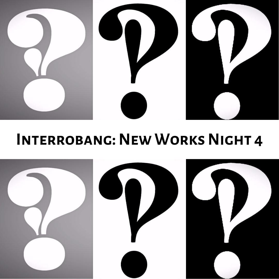 Interrobang_ New Works Night 4.png
