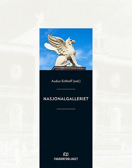 Nasjonalgalleriet  av Audun Eckhoff