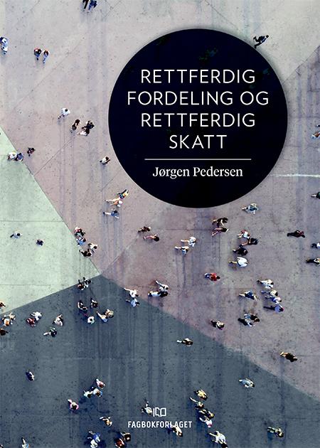 Rettferdig fordeling og rettferdig skatt    av  Jørgen Pedersen