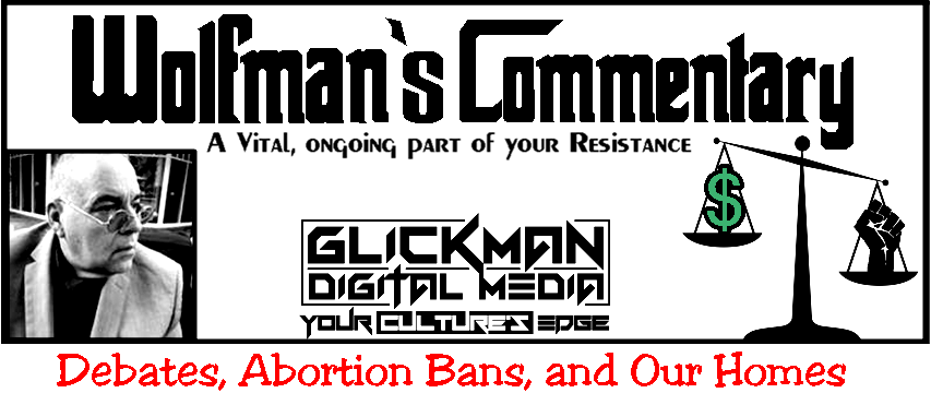 Wolfman's Commentary  Debates, Abortion Bans, and Our Homes poster.png