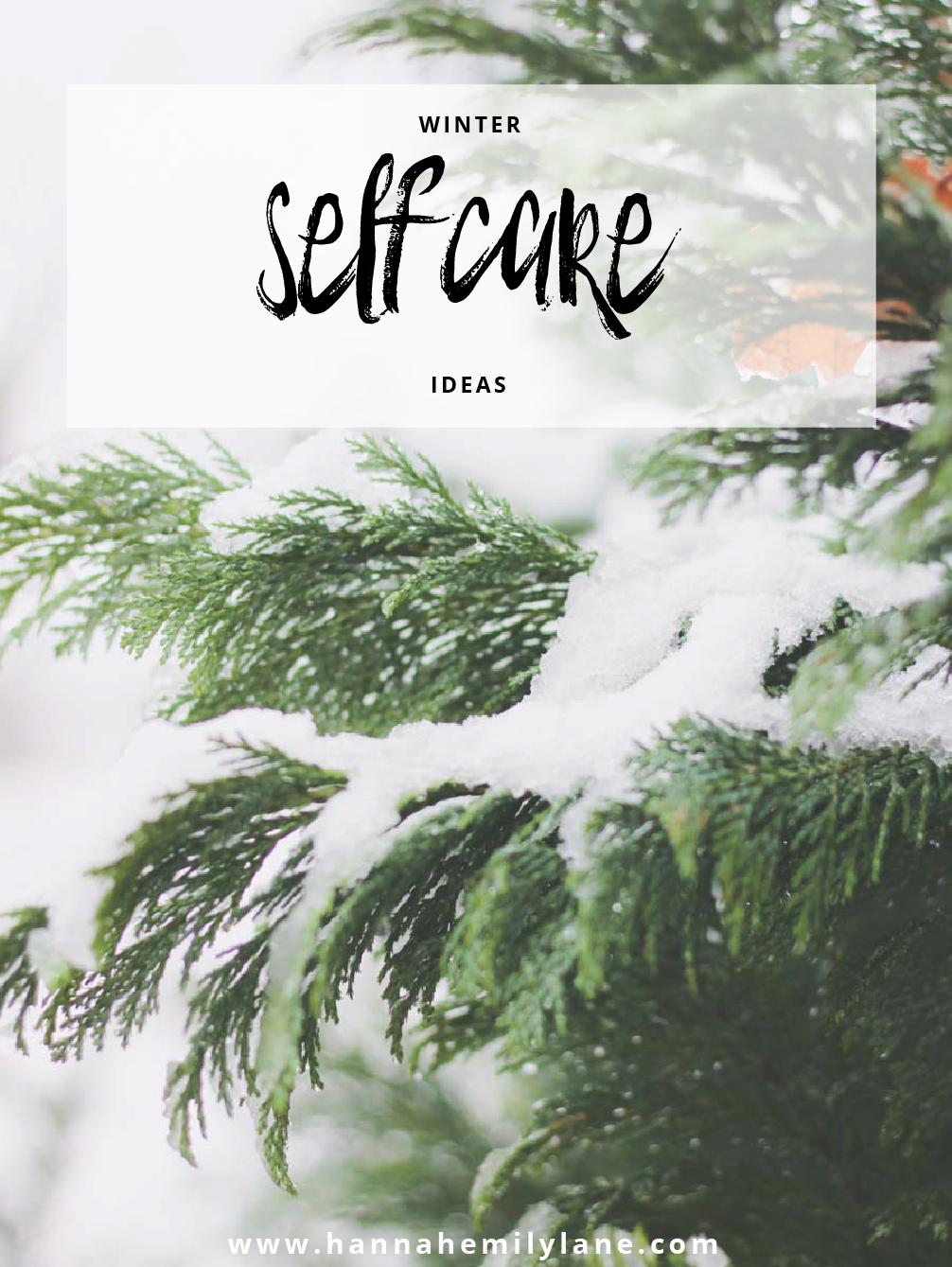 Self Care in Winter Guide   www.hannahemilylane.com