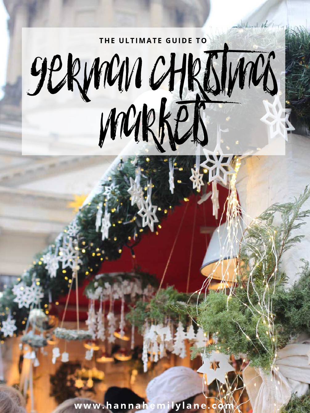 The Ultimate Guide to Christmas Markets in Germany | www.hannahemilylane.com