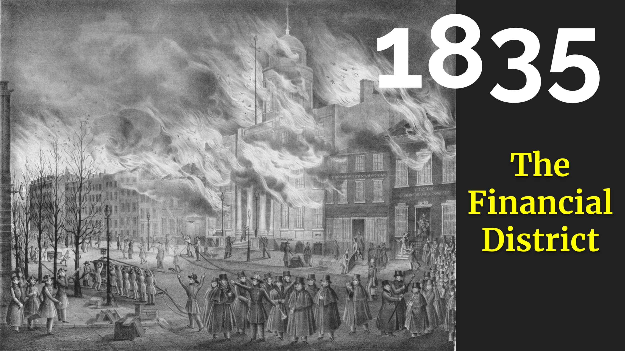 On to the history. We're skipping the great fire of 1776, and jumping straight to 1835 and  the Financial district.    This was a commercial, not residential area, and as a result the number of fatalities was comparatively low -- two people -- I mean, still, two too many, but this is mostly remembered as a fire that cost a LOT of money. Almost 700 buildings were destroyed. The city had 26 fire insurance companies. This fire put  23 of them out of business.