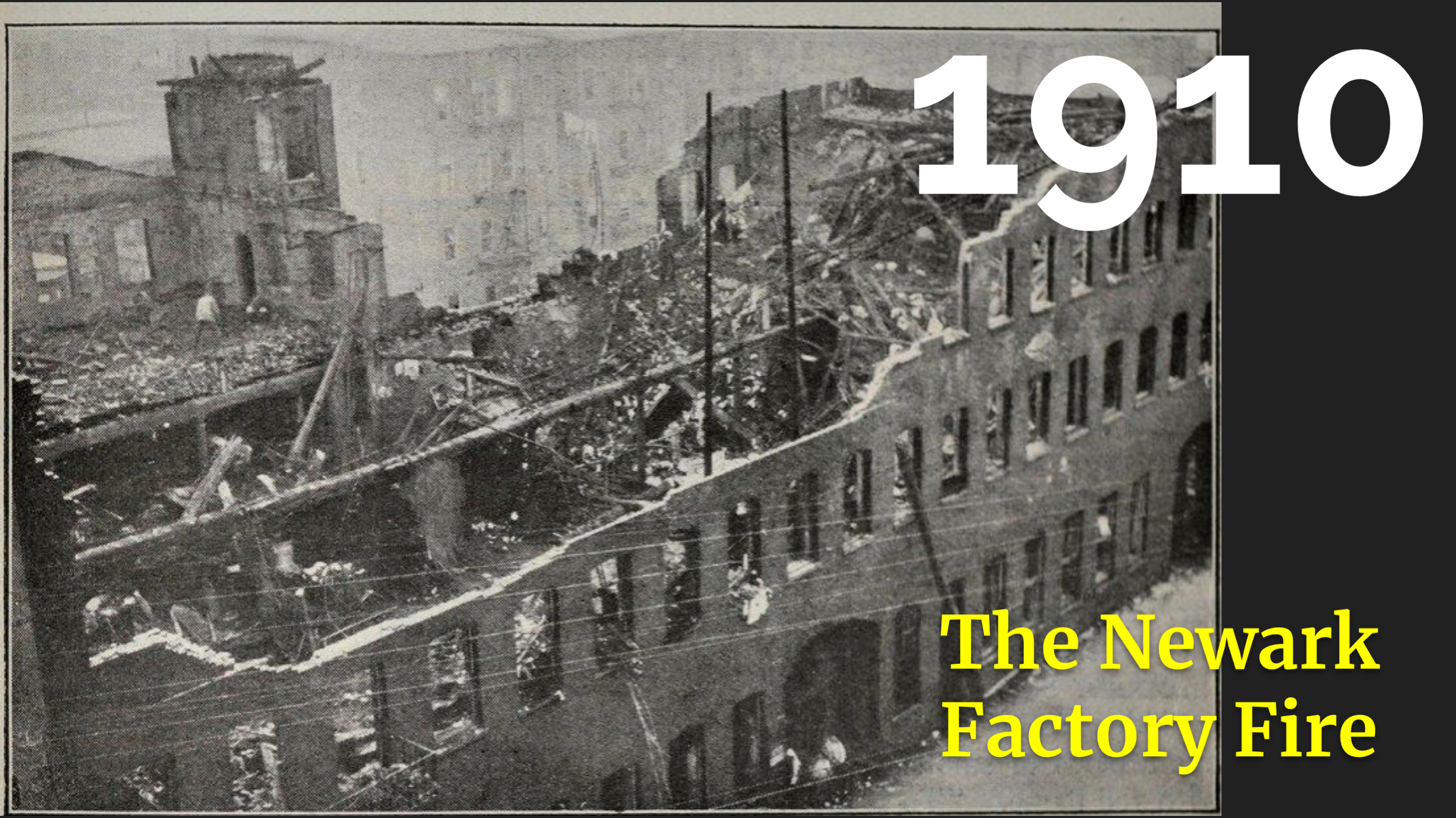 The triangle shirtwaist is the famous one, but the Newark factory fire a few months earlier is a textbook disaster waiting to happen so I wanted to talk about it.     This building had two fire escapes -- look at the size of this building! One of them was a really heavy ladder that needed to be lifted into place. Another emergency plan that only worked for people with good upper body strength. In the fire, the young women who worked in this factory weren't able to lift down the ladder. So.. only one fire escape.