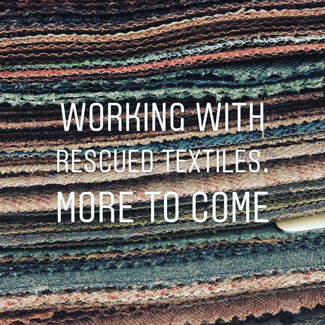 Working on a collaboration to use rescue textiles to inspire a new generation of makers. Stay tuned