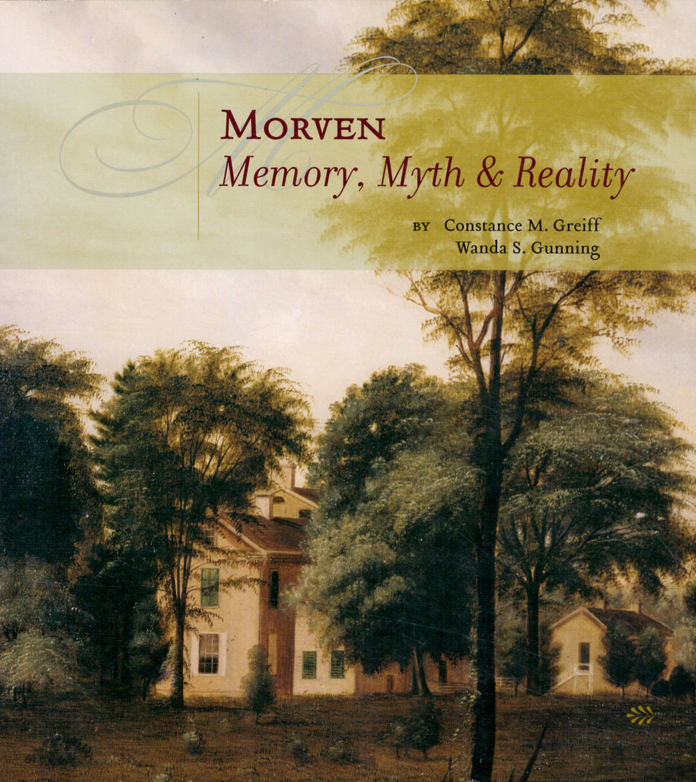 Morven: Memory, Myth & Reality    by Constance M. Greiff and Wanda S. Gunning  For over 250 years Morven was home to occupants who influenced the destiny of New Jersey and the United States. But during its long history memory became entwined with myth. Morven: Memory, Myth & Reality, by Constance M. Greiff and Wanda S. Gunning, draws from the fruit of a recent investigation to provide a truer picture of Morven's buildings and grounds and the fascinating individuals who peopled them. With many illustrations and footnotes, the new history chronicles events surrounding Morven through three centuries.  Morven: Memory, Myth & Reality, by Constance M. Greiff & Wanda S. Gunning Historic Morven, Inc. 2004 Princeton, New Jersey 08540 249 pages, 130 illustrations