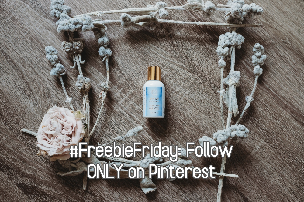 ONLY in a frame of flowers with the text: #FreebieFriday: Follow ONLY on Pinterest