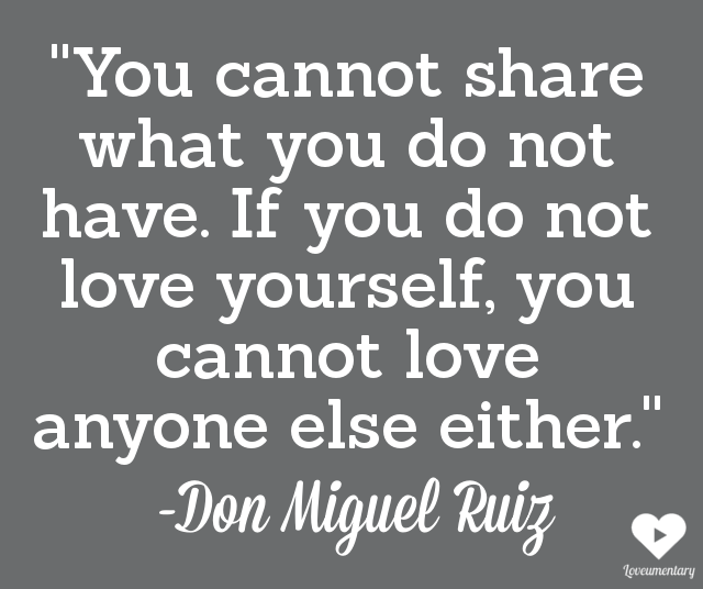 Love Yourself | Don Miguel Ruiz | The Loveumentary