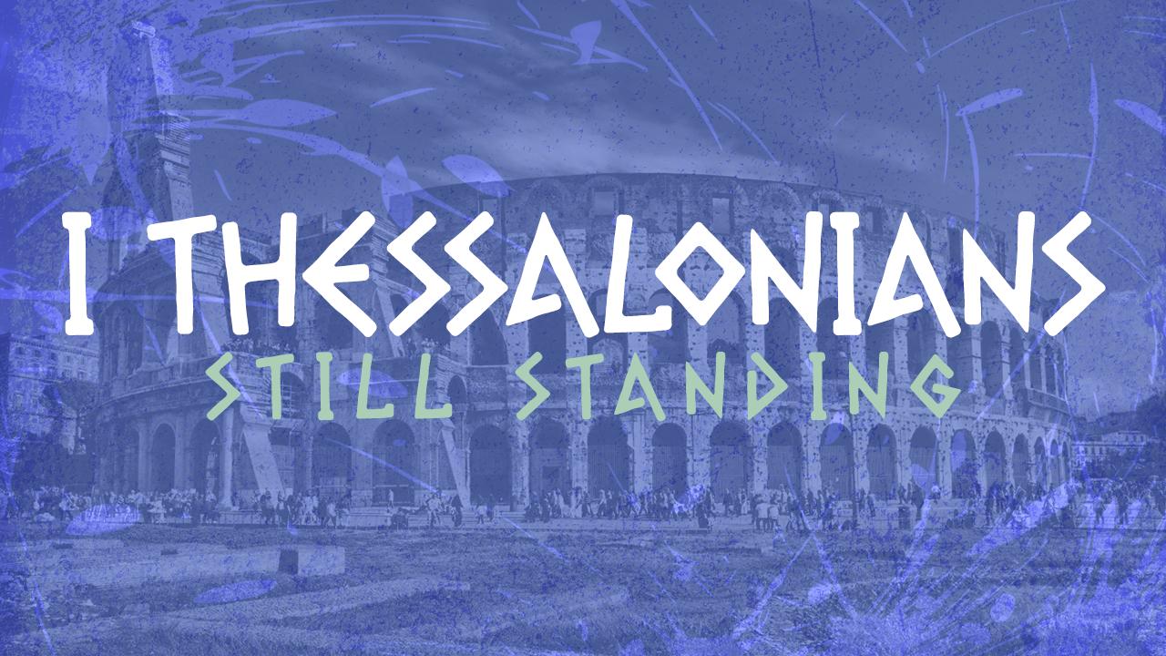 1+Thessalonians+Still+Standing_Screen.png