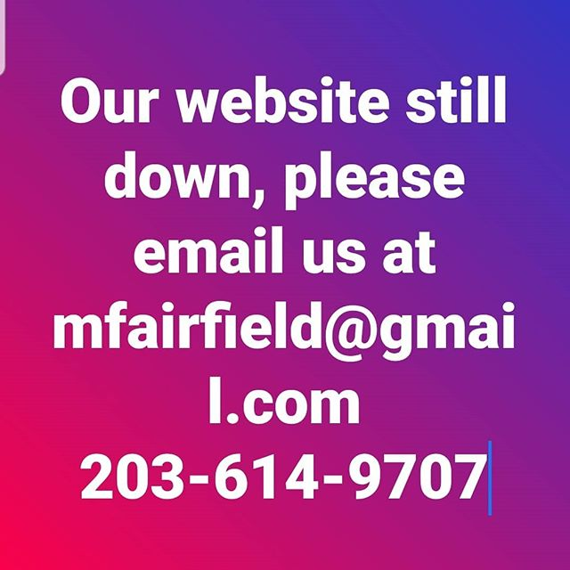 Unfortunately, our website and email are still down. Please email us at mfafairfield@gmail.com or call us at 203-614-9707