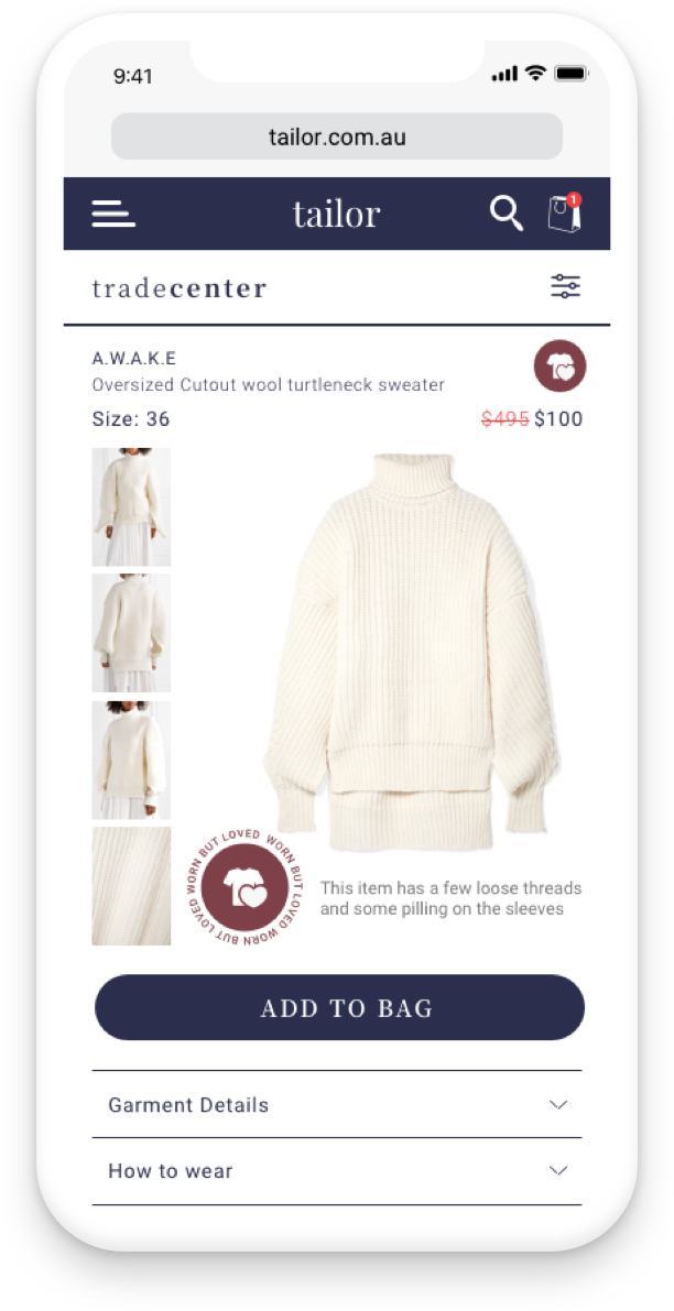 A user can click into a garment and see details about a garment condition which has been assessed by Tailor officials, instilling trust in their purchase