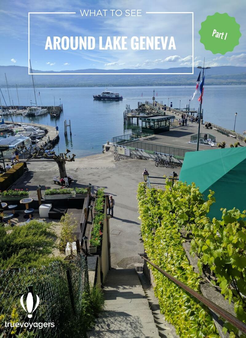 Around Lake Geneva : what to see Part I