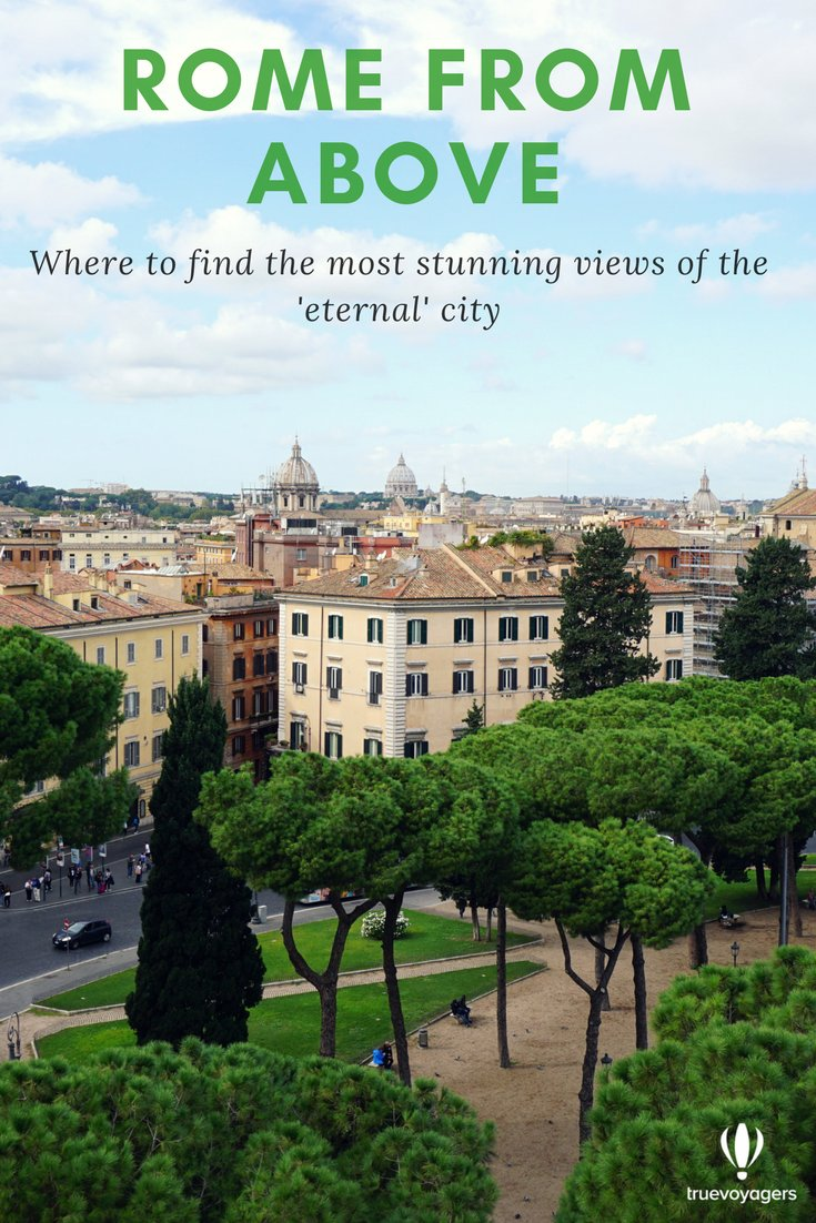 Where to find the most stunning views of Rome by Truevoyagers.
