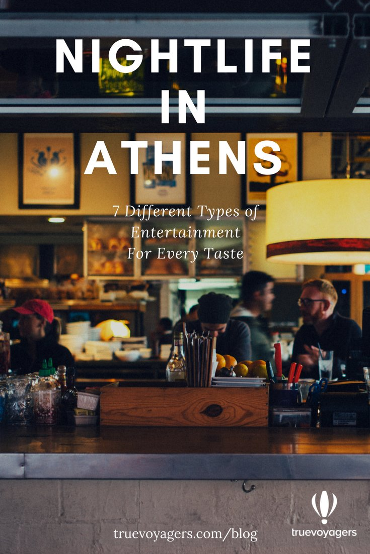 Nightlife in Athens: 7 Different Types of Entertainment by Truevoyagers