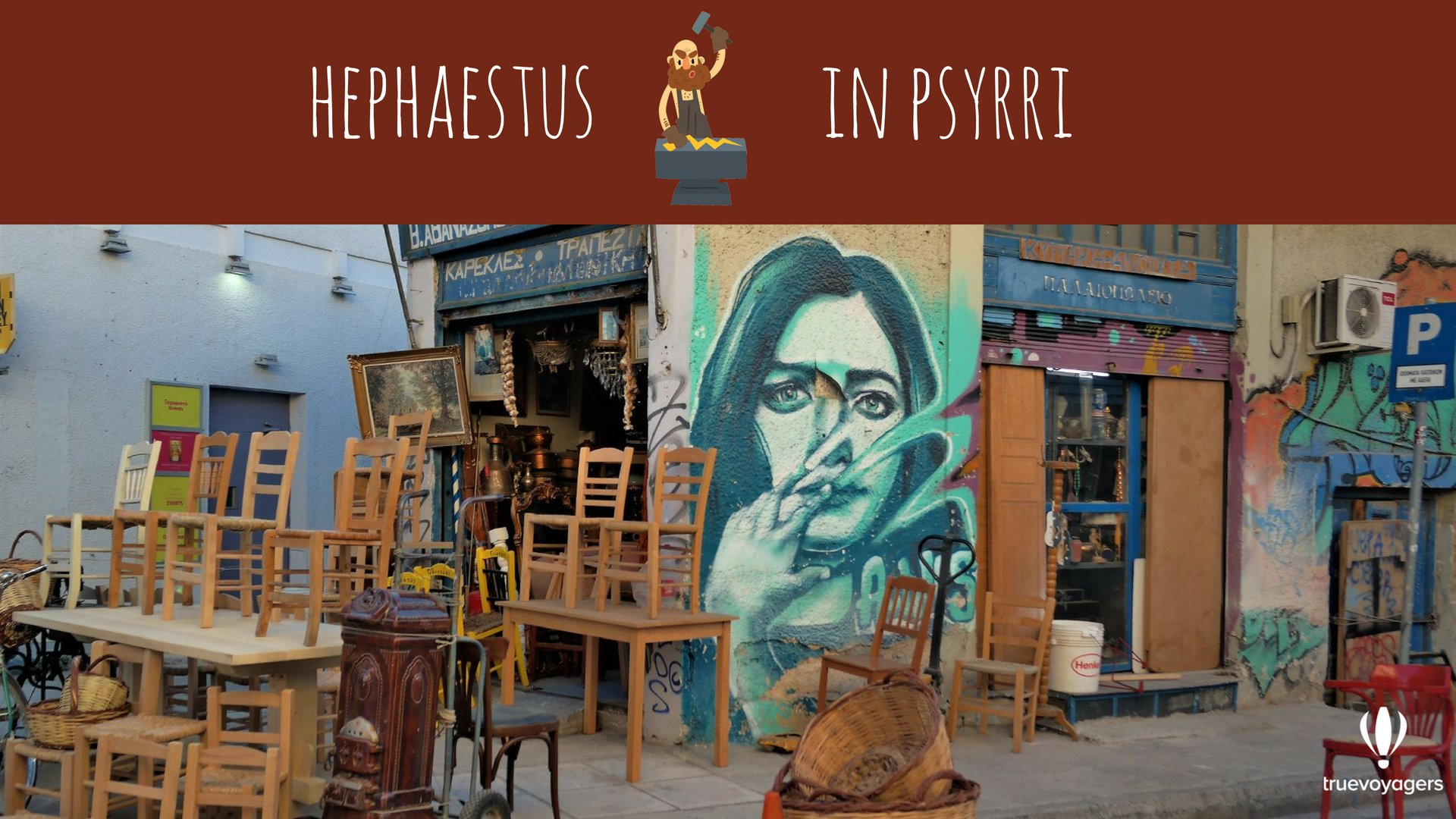 Hephaestus in Psyrri. Copyright: Truevoyagers