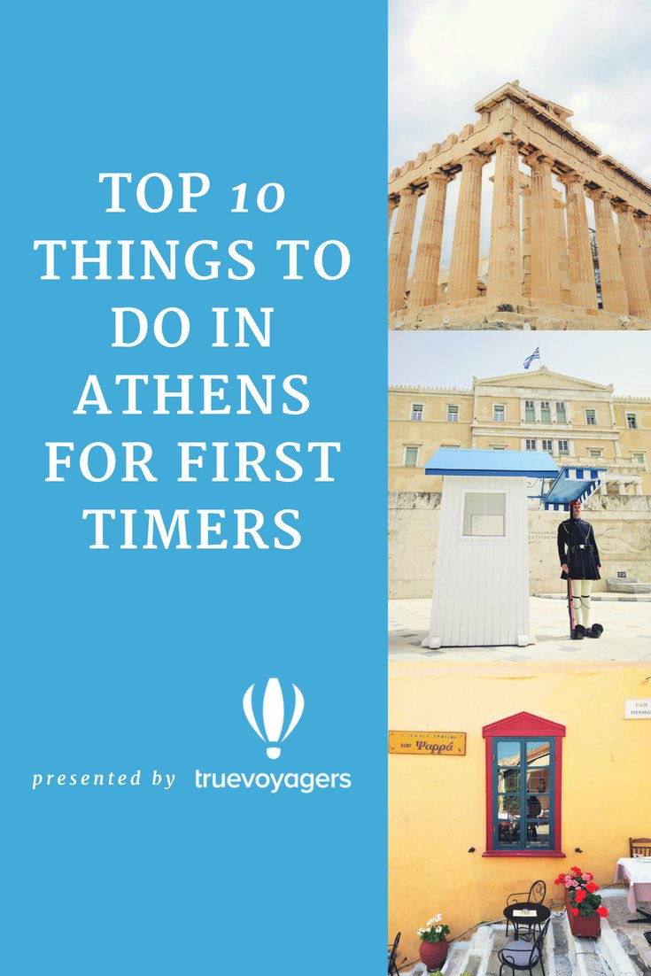 The Top 10 Things to Do in Athens for First Timers presented by Truevoyagers