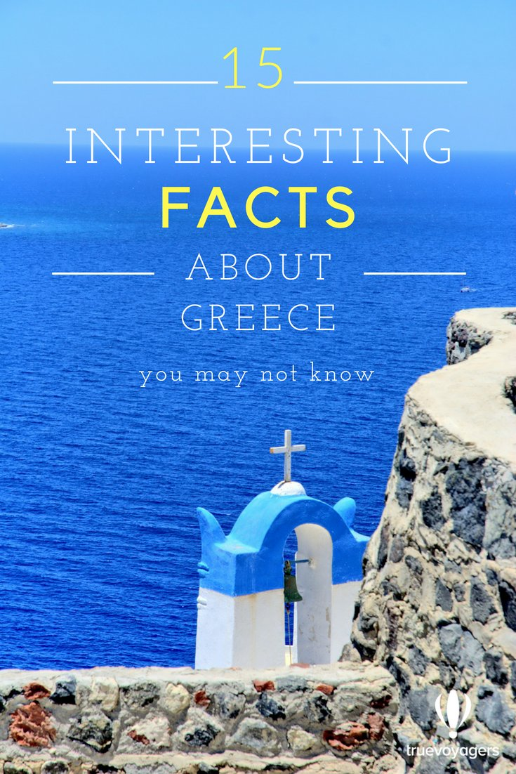 15 Interesting Facts about Greece You May Not Know by Truevoyagers